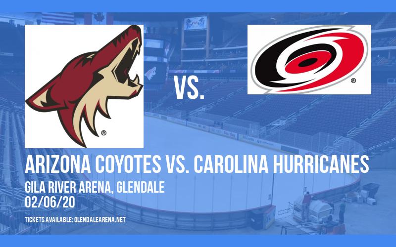 Arizona Coyotes vs. Carolina Hurricanes at Gila River Arena