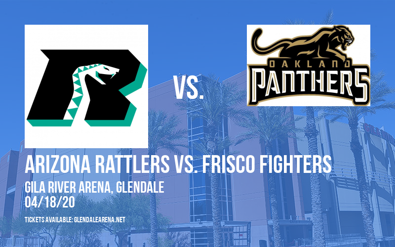 Arizona Rattlers vs. Frisco Fighters at Gila River Arena