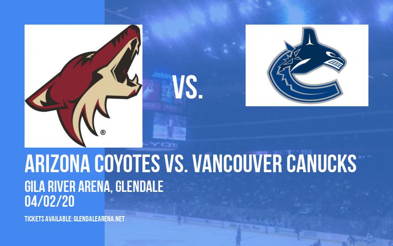 Arizona Coyotes vs. Vancouver Canucks [POSTPONED] at Gila River Arena