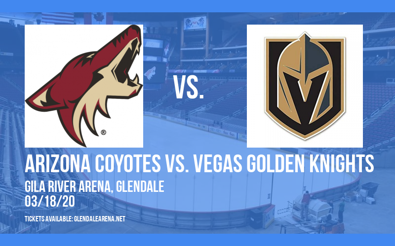 Arizona Coyotes vs. Vegas Golden Knights [CANCELLED] at Gila River Arena