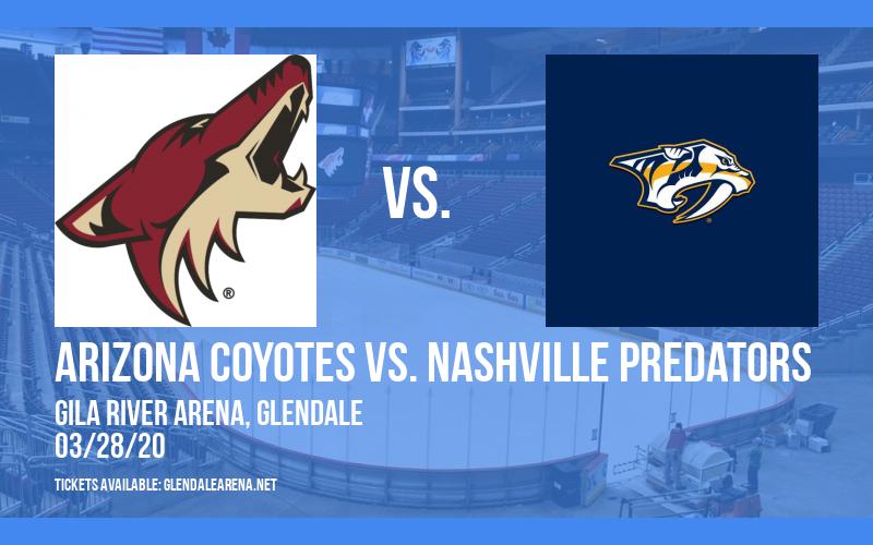 Arizona Coyotes vs. Nashville Predators [CANCELLED] at Gila River Arena