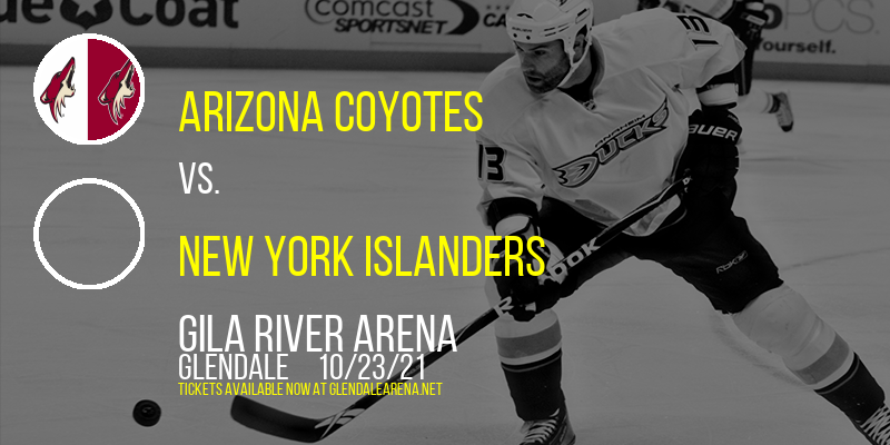 Arizona Coyotes vs. New York Islanders at Gila River Arena