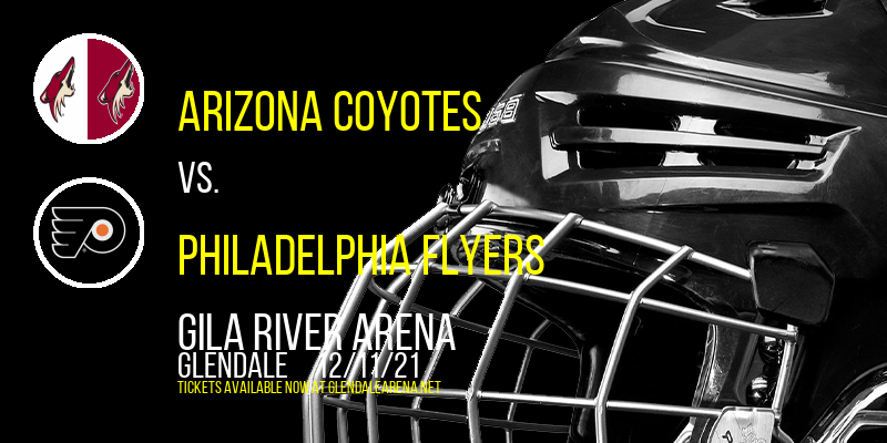 Arizona Coyotes vs. Philadelphia Flyers at Gila River Arena